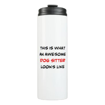 awesome dog sitter thermal tumbler