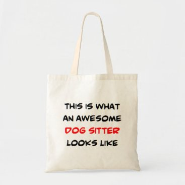 awesome dog sitter tote bag
