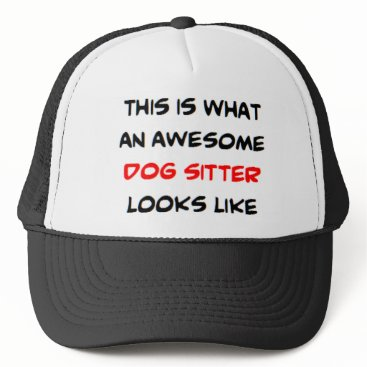 awesome dog sitter trucker hat