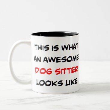awesome dog sitter Two-Tone coffee mug