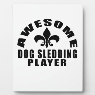 AWESOME DOG SLEDDING PLAYER PLAQUE