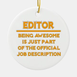 Awesome Editor .. Official Job Description Ceramic Ornament