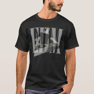 AWESOME EDM AND THE DJ HOT !!!! T-Shirt