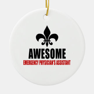 AWESOME EMERGENCY PHYSICIAN'S ASSISTANT CERAMIC ORNAMENT
