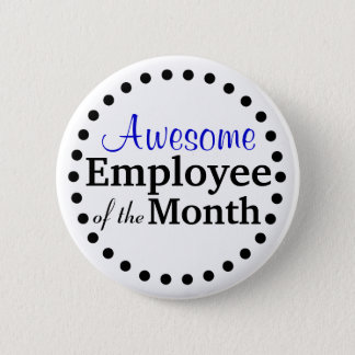 Employee of the month gifts on zazzle awesome employee of the month pinback button negle Choice Image