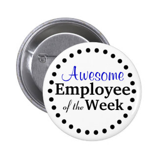 Awesome Employee of the Week Pinback Button