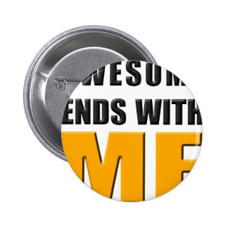 Awesome Ends With ME Button