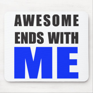 Awesome Ends With ME Mouse Pad