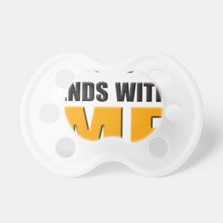 Awesome Ends With ME Baby Pacifiers