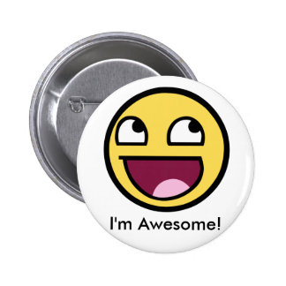 Awesome Face - Im Awesome Pinback Button