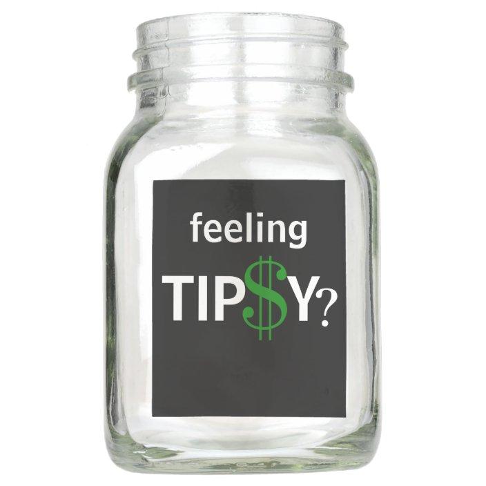 Awesome Feeling Tipsy Tip Jar Zazzle Com