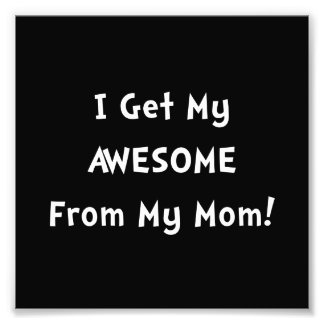 Awesome From Mom Photo Print