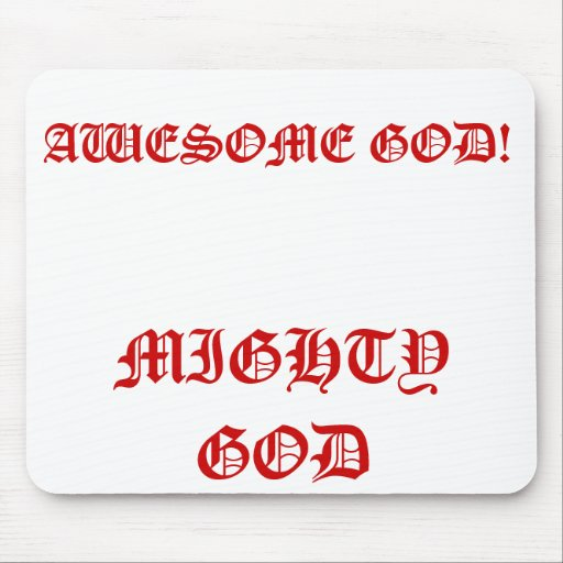 AWESOME GOD!, MIGHTY GOD MOUSEPADS
