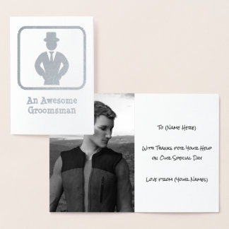 Awesome Groomsman - Wedding Thank You with Photo Foil Card