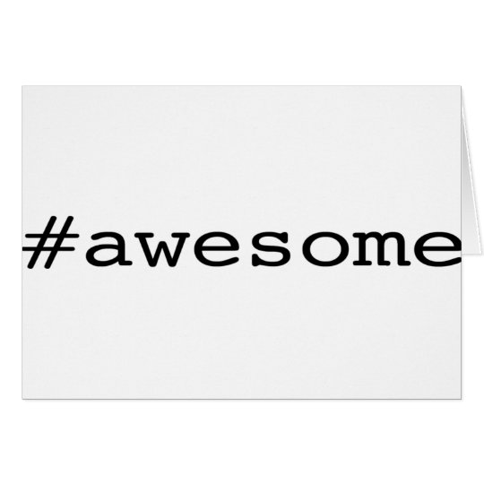Awesome (hashtag) card