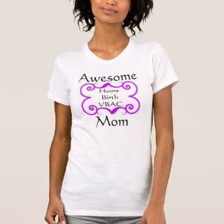 Awesome Home Birth VBAC Mom T-Shirt