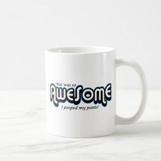 Awesome I pooped my pants Coffee Mug