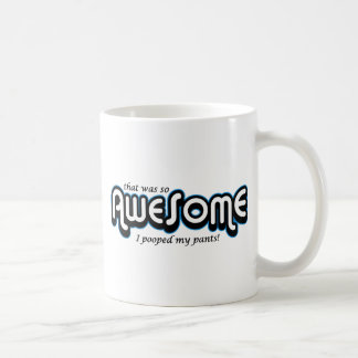 Awesome I pooped my pants Coffee Mugs