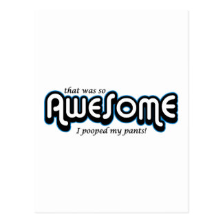 Awesome I pooped my pants Postcard