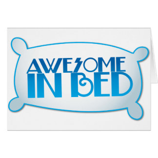 AWESOME in bed Card