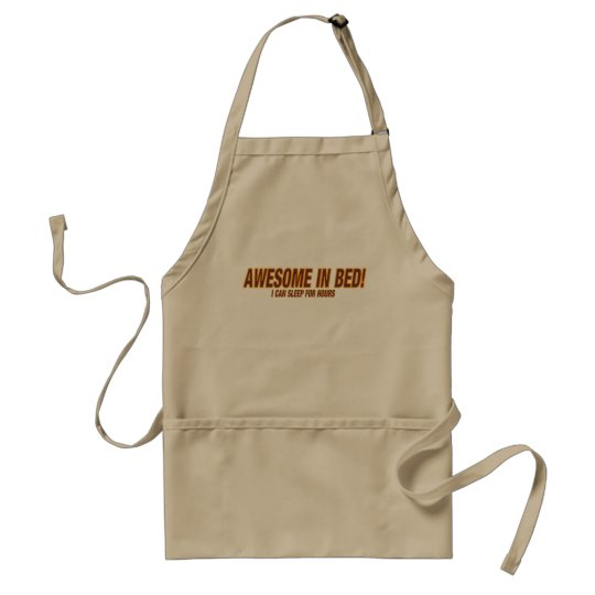 Awesome In Bed!  I Can Sleep For Hours ! Adult Apron