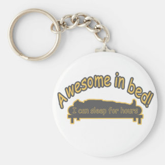 AWESOME IN BED sleep for hours funny Keychain