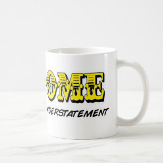 Awesome is a Massive Understatement Coffee Mug