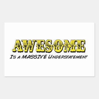 Awesome is a Massive Understatement Rectangular Sticker