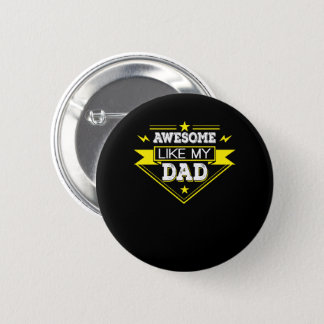 Awesome Like My Dad Awesome Dad Shirt Pinback Button