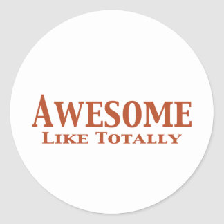 Awesome Like Totally Gifts Stickers