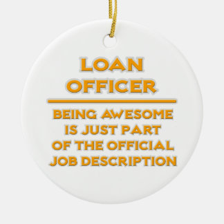 Awesome Loan Officer .. Job Description Ceramic Ornament