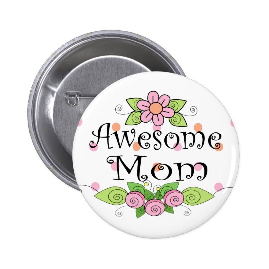 Awesome Mom Pretty Pink Flowers Button