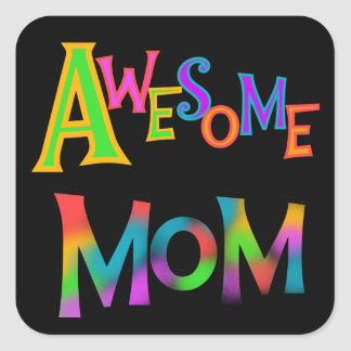 Awesome Mom T-shirts and Gifts Square Sticker