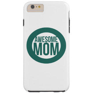 Awesome Mom Tough iPhone 6 Plus Case