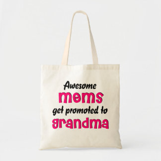 Awesome Moms get promoted to Grandma Tote Bag