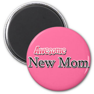 Awesome New Mom 2 Inch Round Magnet