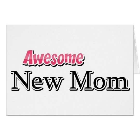Awesome New Mom Card
