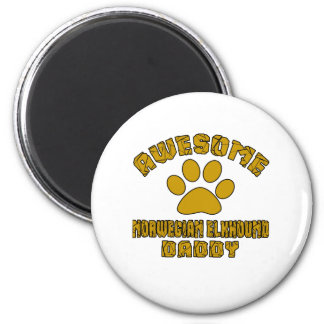 AWESOME NORWEGIAN ELKHOUND DADDY MAGNET