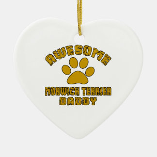 AWESOME NORWICH TERRIER DADDY CERAMIC ORNAMENT