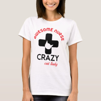 Awesome Nurse, Crazy Cat Lady T-Shirt