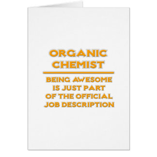 Awesome Organic Chemist .. Job Description Card