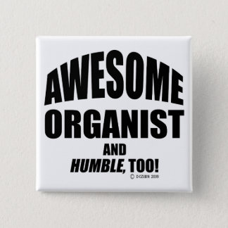 Awesome Organist Pinback Button