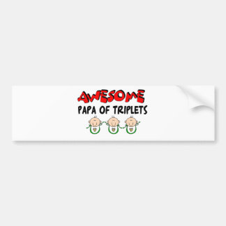 AWESOME PAPA of TRIPLETS Bumper Sticker