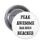 Awesome! Peak Awesome Has Been Reached 2 Inch Round Button