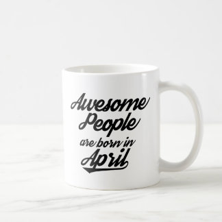 Awesome People are born in April Coffee Mug