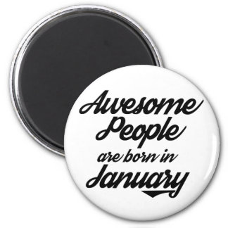 Awesome People are born in January Magnet