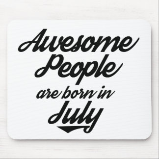 Awesome People are born in July Mouse Pad