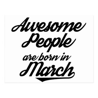 Awesome People are born in March Postcard