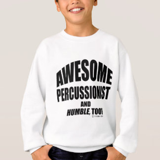 Awesome Percussionist Sweatshirt
