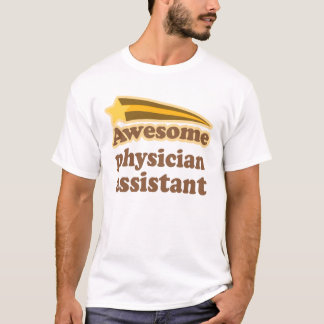 Awesome Physician Assistant Job T-shirt